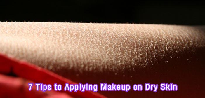 7 Tips to Applying Makeup on Dry Skin